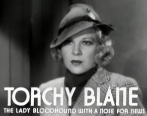 Glenda Farrell as Torchy Blane- my role model.